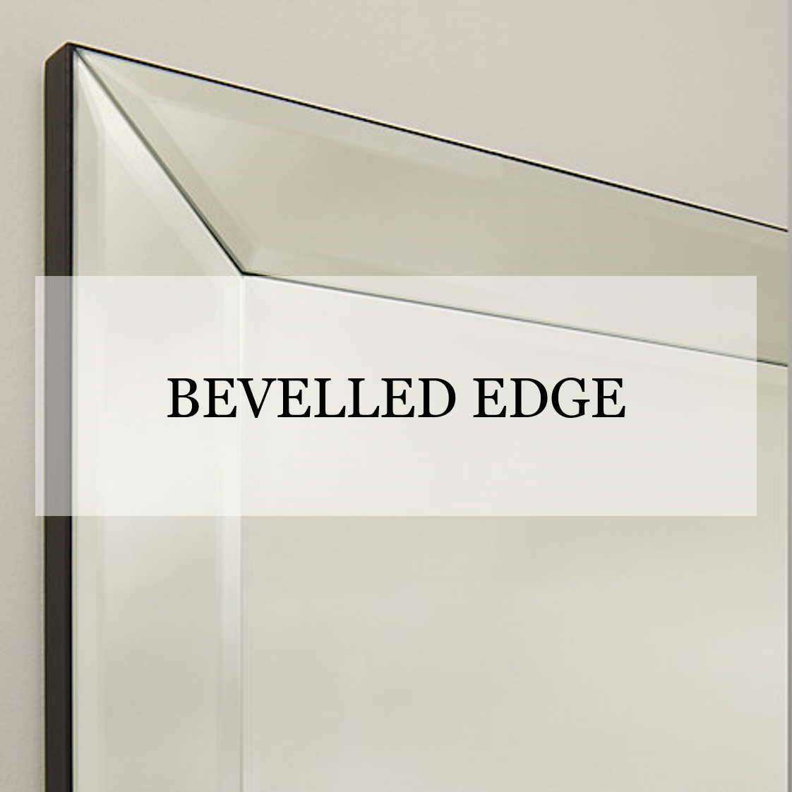 Bevelled Edge Glass